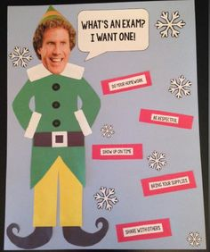 Don't be a cotton-headed ninny muggins when it comes to being a good student. Create your own Buddy the Elf poster miniature or bulletin board decoration!