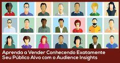 Aprenda a Vender Conhecendo exatamente seu público alvo com o Audience Insights - João Paulo Pereira