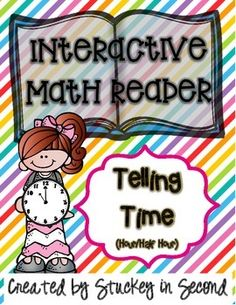 "This is an interactive math reader that will keep your students engaged by reading a story that has a quick ""Stop and Think"" activity on each page. The student will interact through the story by solving various mathematical situations (telling time, in this case). **If you liked my first interactive math reader, you will like this one too!"