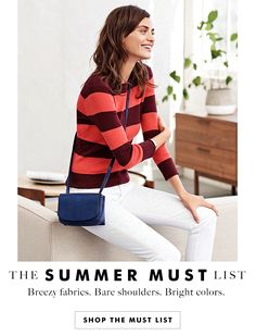 THE SUMMER MUST LIST Breezy fabrics. Bare shoulders. Bright colors. | SHOP THE MUST LIST