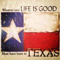 Texas - Life is Good Miss Texas, Texas Usa, Only In Texas, Republic Of Texas, Texas Forever, Texas Flags, Loving Texas, Texas Pride, Lone Star State