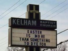 Funny Church Signs - Easter Is Something More - Beliefnet