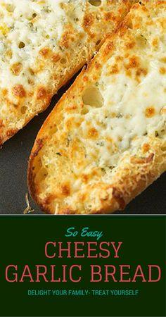 Perfect Cheesy Garlic Bread