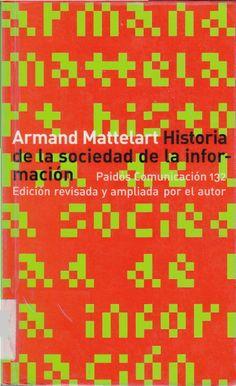 """DESCARGAR: Armand Mattelart - """"Historia de la sociedad de la información"""" (2001)."""