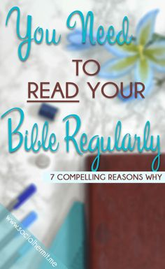 91cc86985b141a 7 Reasons Why Every Christian Needs to Read the Bible