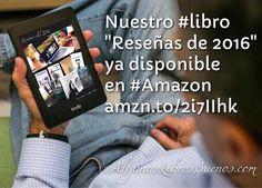 """Nuestro #libro """"Reseñas de 2016   Algunos Libros Buenos"""" ya está en línea y disponible en #Amazon amzn.to/2i7IIhk  #reseñasdelibros #megustaleer #libros #librosgram #book #booklover #yoleo #yoreseño #queleer #siemprelibros #amoleer #leeresvivir #leer #spanishbook #librosbuenos #BuenosLibros #leerycompartir  #bookreviews #Kindle"""