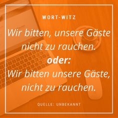 Wer nichtrauchende Gäste will, muss die Gäste rauchen. #wort-witz #wortwitz #humor #schreiben #witz #lustiges #texter #kreativ #sprüche #sprache #rauchen #gast #gastronnomie Neon Signs, Humor, Smoking, Language, Funny Stuff, Writing, Jokes, Creative, Cheer