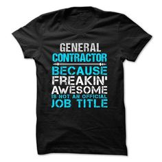 Love being -- GENERAL-CONTRACTOR T-Shirt Hoodie Sweatshirts aiu. Check price ==► http://graphictshirts.xyz/?p=64489