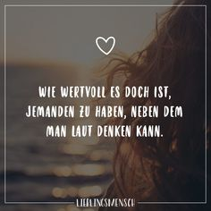 Wie wertvoll es doch ist, jemanden zu habe, neben dem man laut denken kann Visual Statements®️ How valuable it is to have someone next to whom you can think aloud. Sayings / Quotes / Quotes / Favorite Bff Quotes, Family Quotes, Friendship Quotes, Love Quotes, Funny Quotes, Inspirational Quotes, Words For Girlfriend, Quotation Marks, Visual Statements