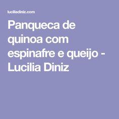 Panqueca de quinoa com espinafre e queijo - Lucilia Diniz