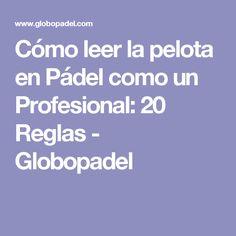 Cómo leer la pelota en Pádel como un Profesional: 20 Reglas - Globopadel Yard Sticks, Speech Balloon, Stretches, Exercises, Tips