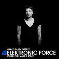 Elektronic Force Podcast 170 with Marco Bailey by Marco Bailey on SoundCloud