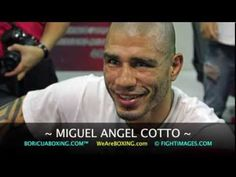 """De Caguas, Puerto Rico, Boricua to the bone,"" MIGUEL ANGEL COTTO!!!"