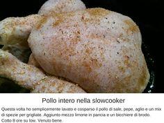 Cucinare piano...cucinare sano: Pollo intero, cotto nella Slowcooker