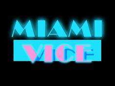 Straight from the eighties: Miami Vice Text