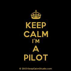 KEEP CALM, I'M A PILOT