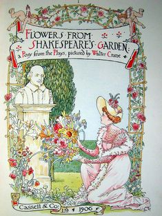 An illustration from Walter Crane's 1906 book, Flowers from Shakespeare's Garden: a Posy from the Plays. A Shakespeare garden is a themed garden that cultivates plants mentioned in the works of William Shakespeare.