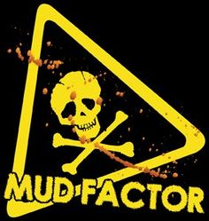 Mud Factor 5k.... Still can't believe I signed up for this.... What was I thinkin??