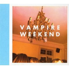 Vampire Weekend : Vampire Weekend