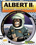 """Albert II: The 1st Monkey in Space, by Joeming Dunn   """"This short, nonfiction graphic novel, part of the Famous Firsts: Animals Making History series, is narrated by Albert II, the first monkey in space, who traveled in a V-2 rocket on June 14, 1949."""""""