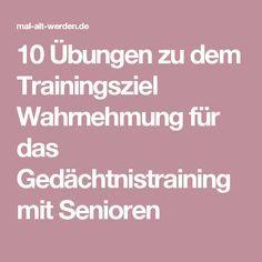 10 Übungen zu dem Trainingsziel Wahrnehmung für das Gedächtnistraining mit Senioren