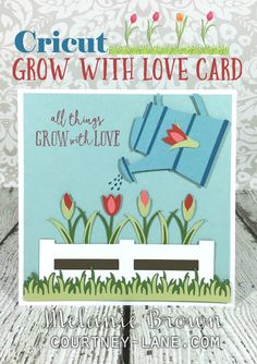 Cricut Grow With Love Card using Cricut Freshly Picked Love Cards, Diy Cards, Cricut Cards, Flower Market, Card Sketches, Close To My Heart, Creative Cards, Paper Design, Cardmaking