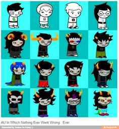 if anything this is the literal most uncomfortable one. Look at Dave. LOOK AT ERIDAN THAT IS SOMETHING HE NEVER DID and probably never will <-- Gamzee is making me supremely uncomfortable stahp<< omg but like Dave and karkat omg