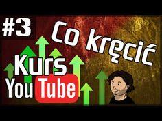 Kurs YouTube PODSTAWY #3 - Co nagrywać by się wybić? Czego na pewno nie ...