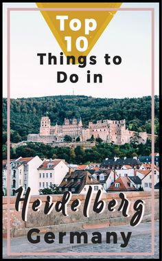 Top 10 Things to Do in Heidelberg Germany | Heidelberg is one of the prettiest cities in all of Europe, this travel guide of Heidelberg will help you ensure you see the best of the city, learn its legends, and explore the beauty of this romantic German town. Travel guide to Heidelberg #heidelberg #germany #travel #travelguide #europeantravel