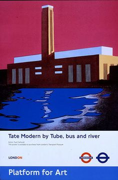 2003 Tate Modern by Tube, Bus and River by Artist Paul Catherall – The poster also included a message saying that it was available to purchase from London's Transport Museum. London Poster, London Art, London Underground, London Transport Museum, Public Transport, Kunst Poster, U Bahn, Railway Posters, Vintage London