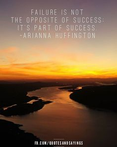 Failure is not the opposite of success; it's part of success. -Arianna Huffington  #quotes #sayings #proverbs #thoughtoftheday #quoteoftheday #motivational