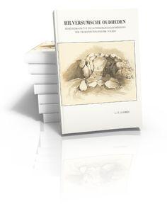 Hilversumsche Oudheden Eene bijdrage tot de ontwikkelingsgeschiedenis der vroegste Europesche volken L.J.F. Janssen | 2009
