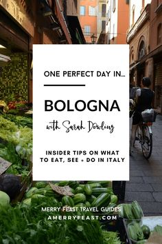 Insider Travel Tips for Italy. One Perfect Day (Bologna with Sarah Dowling) | amerryfeast.com