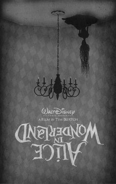Alice in Wonderland - Tim Burton.