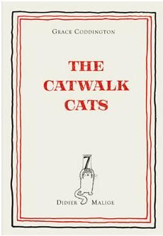 The Catwalk Cats by Grace Coddington and Didier Malige: Cats? Grace? Fashion? What's not to love!