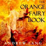 The Orange Fairy Book    by Andrew Lang (1844-1912)