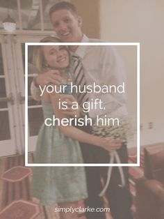 Cherish Your Husband - Simply Clarke #love #lovequotes