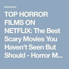 TOP HORROR FILMS ON NETFLIX: The Best Scary Movies You Haven't Seen But Should - Horror Movie News and Reviews