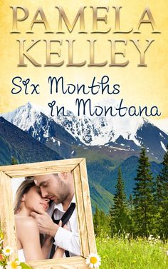 Six Months in Montana (Montana Sweet Western Romance Series, Book 1):Amazon:Kindle Store