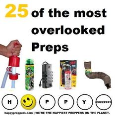 25 of the most overlooked preps: http://www.happypreppers.com/overlooked.html