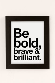 Shop AngelStar Forever Be Bold, Brave & Brilliant Art Print at Urban Outfitters today. We carry all the latest styles, colors and brands for you to choose from right here.