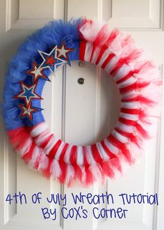 Tutorial Tuesday-4th of July Wreath |