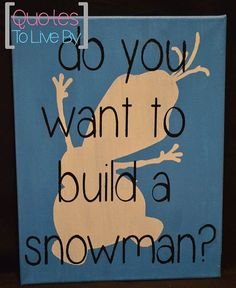 Do you want to build a snowman? Olaf from Disney's Frozen hand painted custom quote canvas-blue, black and white
