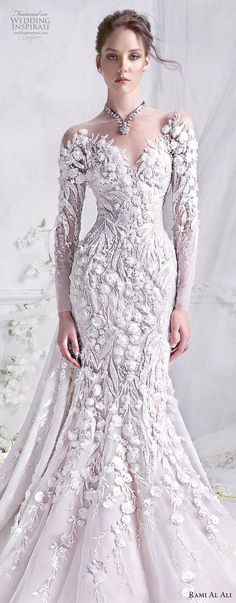 Rami Al Ali 2018 Wedding Dress... So very romantic and beautifully detailed beading and embroidery.