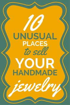 Resin Obsession blog:  When it comes to selling your handmade jewelry, sometimes you have to think outside the box.  Here are 10 places maybe you haven't thought of to sell your handmade baubles.