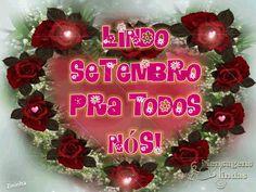 ** Mensagens Lindas **: Setembro abençoado e florido pra todos!