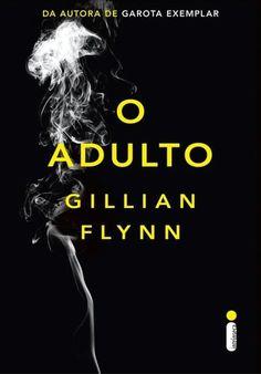 """Vencedor de um Edgar Award, """"O Adulto"""", de Gillian Flynn é uma homenagem às clássicas histórias de terror. Uma jovem ganha a vida praticando pequenas fraudes. Seu principal talento é a capacidade de dizer às pessoas exatamente o que elas querem ouvir, e sua mais recente ocupação consiste em se passar por..."""