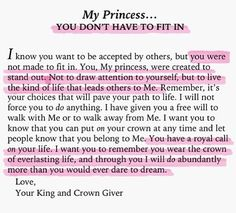 To My Princess... you don't have to fit in.... I absolutely love this!