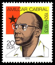Amílcar Cabral   A revolutionary leader of PAIGC, African party for the independence of Guinea and Cape Verde