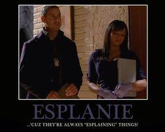 "Esplanie.. 'Cause they're always ""Esplaining"" things.."